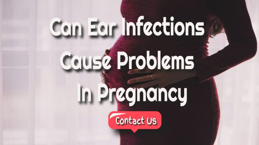 ear infections and pregnancy